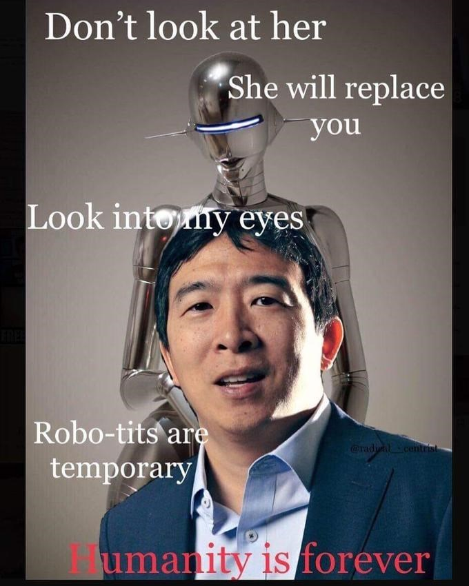 Helmet - Don't look at her She will replace you Look intomy eyes Robo-tits are @radinl temporary umanity is forever
