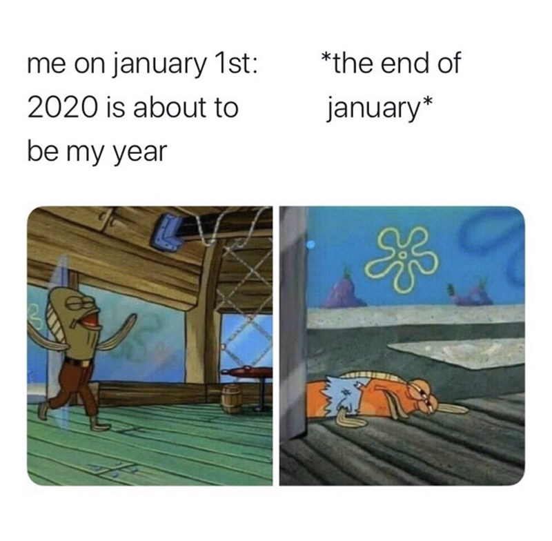 Cartoon - *the end of me on january 1st: 2020 is about to january* be my year