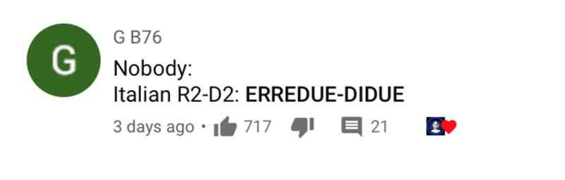 Text - G B76 Nobody: Italian R2-D2: ERREDUE-DIDUE 717 1 3 days ago • I 21