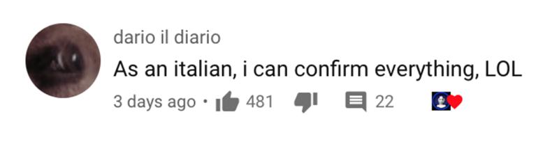 Text - dario il diario As an italian, i can confirm everything, LOL 3 days ago • I6 481 22