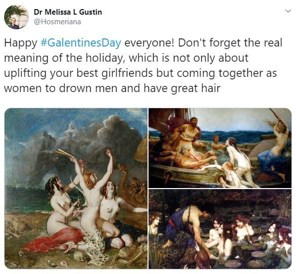 Text - Dr Melissa L Gustin @Hosmeriana Happy #GalentinesDay everyone! Don't forget the real meaning of the holiday, which is not only about uplifting your best girlfriends but coming together as women to drown men and have great hair