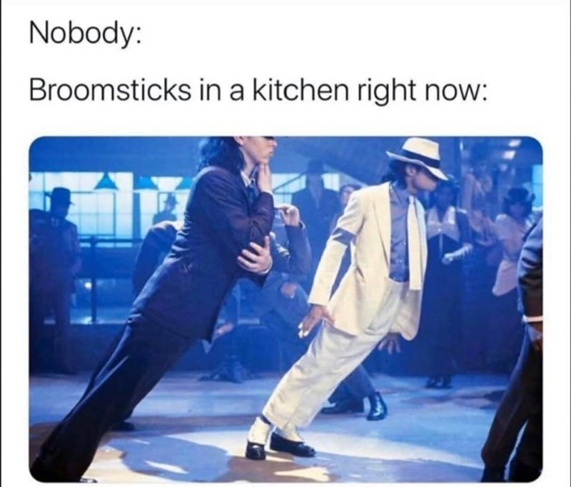 Photo caption - Nobody: Broomsticks in a kitchen right now: