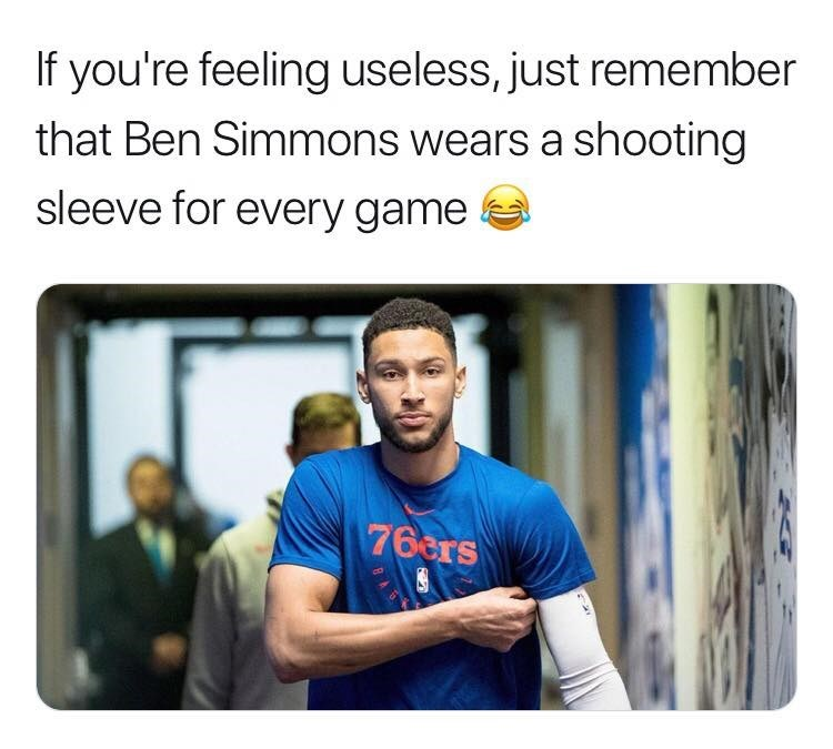 Text - If you're feeling useless, just remember that Ben Simmons wears a shooting sleeve for every game 76ers