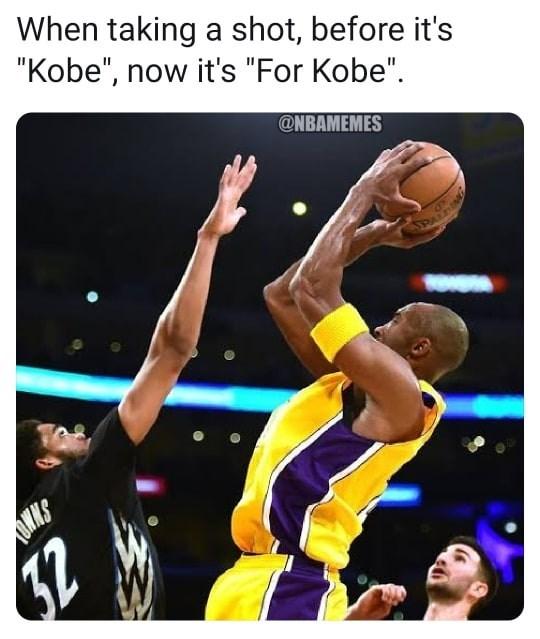 "Basketball player - When taking a shot, before it's ""Kobe"", now it's ""For Kobe"". @NBAMEMES KS"