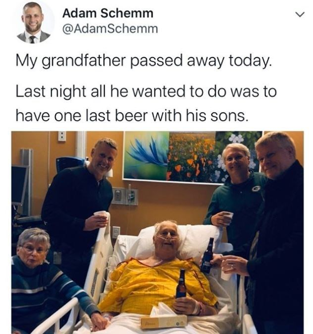 Adaptation - Adam Schemm @AdamSchemm My grandfather passed away today. Last night all he wanted to do was to have one last beer with his sons.