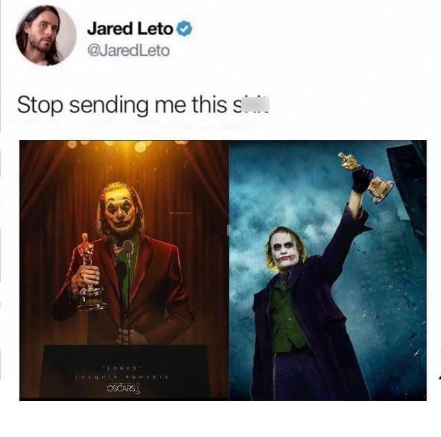 Text - Jared Leto @JaredLeto Stop sending me this s 1OAQUEN PHOENIX CSCARS