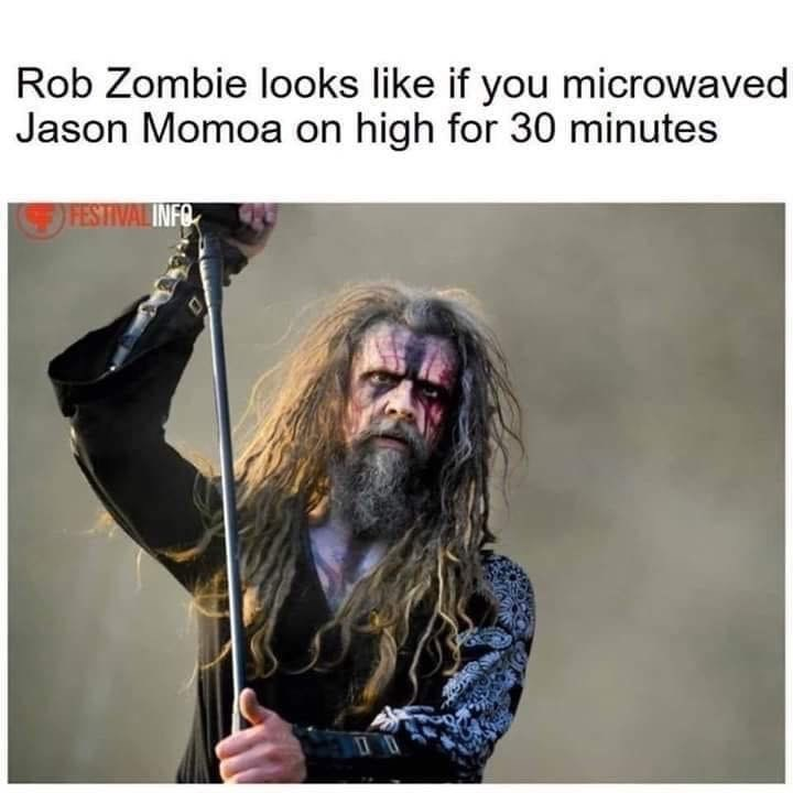 Funny meme comparing Jason Mamoa to a photo of Rob Zombie, saying that he looks like if Jason Mamoa was microwaved for 30 seconds on high