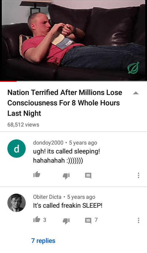 Text - Text - Nation Terrified After Millions Lose Consciousness For 8 Whole Hours Last Night 68,512 views dondoy2000 • 5 years ago ugh! its called sleeping! hahahahah :)))) Obiter Dicta • 5 years ago It's called freakin SLEEP! 3 7 replies ...
