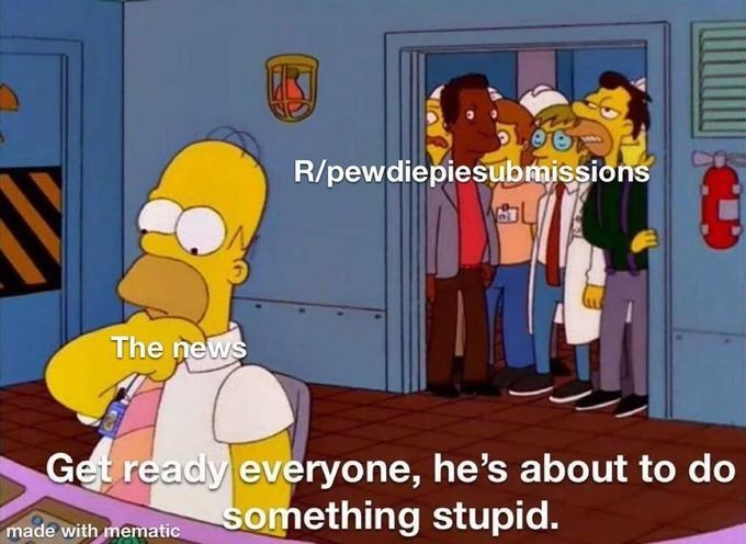 Cartoon - R/pewdiepiesubmissions The news Get ready everyone, he's about to do something stupid. made with mematic
