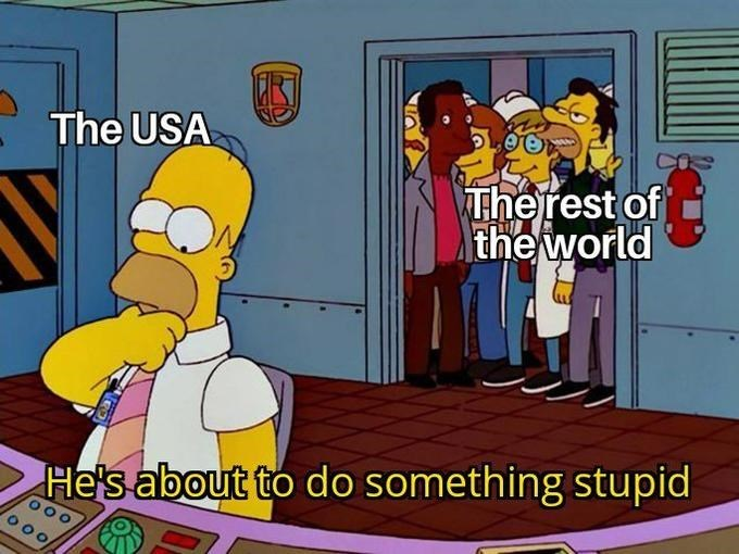 Cartoon - The USA The rest of the world He's about to do something stupid