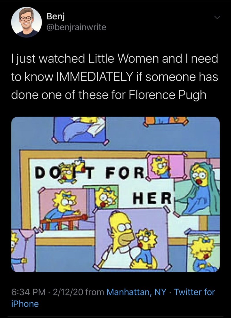 Cartoon - Benj @benjrainwrite I just watched Little Women and I need to know IMMEDIATELY if someone has done one of these for Florence Pugh DOIT FOR HER 6:34 PM · 2/12/20 from Manhattan, NY Twitter for iPhone