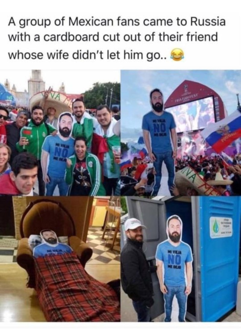 People - A group of Mexican fans came to Russia with a cardboard cut out of their friend whose wife didn't let him go.. FWATANFEST NO NESBLUR POOG VILM NO ME A MI VILIA NO ME DEJO NA ME