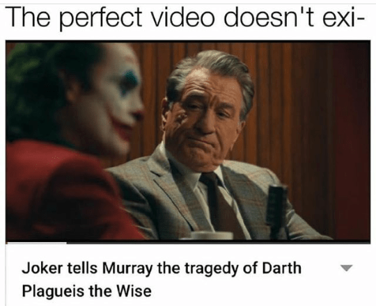 Photo caption - The perfect video doesn't exi- Joker tells Murray the tragedy of Darth Plagueis the Wise