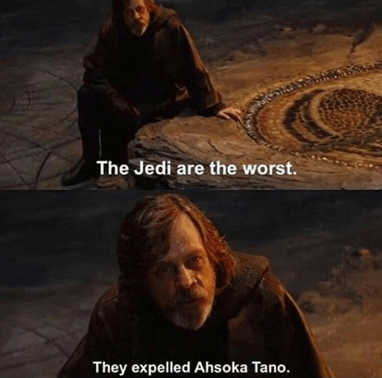 Human - The Jedi are the worst. They expelled Ahsoka Tano.