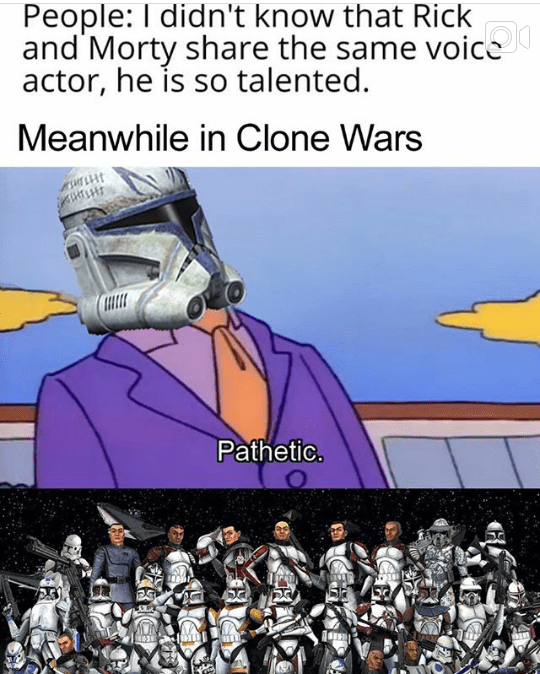 Cartoon - People: I didn't know that Rick and Morty share the same voice actor, he is so talented. Meanwhile in Clone Wars SHTLHT Pathetic.