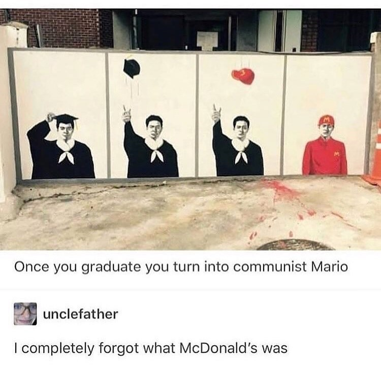 Font - Once you graduate you turn into communist Mario unclefather I completely forgot what McDonald's was