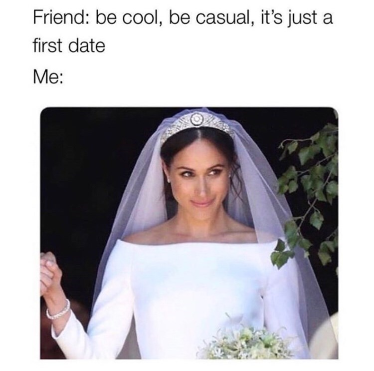 Veil - Friend: be cool, be casual, it's just a first date Me:
