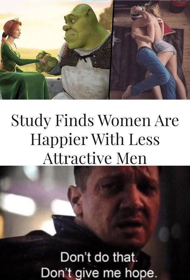 Photo caption - Study Finds Women Are Happier With Less Attractive Men Don't do that. Don't give me hope.