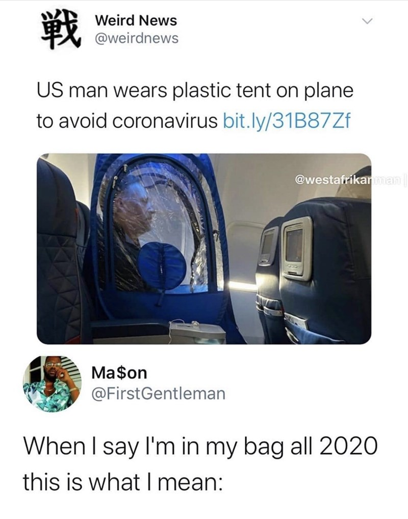 Product - 戦 Weird News @weirdnews US man wears plastic tent on plane to avoid coronavirus bit.ly/31B87ZF @westafrikanman Ma$on @FirstGentleman When I say l'm in my bag all 2020 this is what I mean: