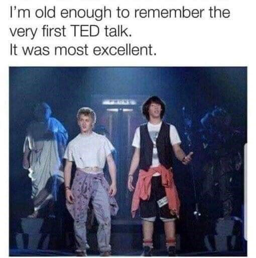 Fashion - I'm old enough to remember the very first TED talk. It was most excellent.