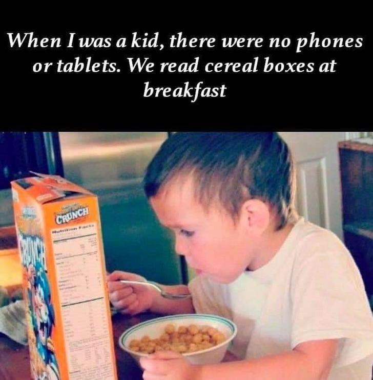Junk food - When I was a kid, there were no phones or tablets. We read cereal boxes at breakfast CRUNCH Hutriion Fact
