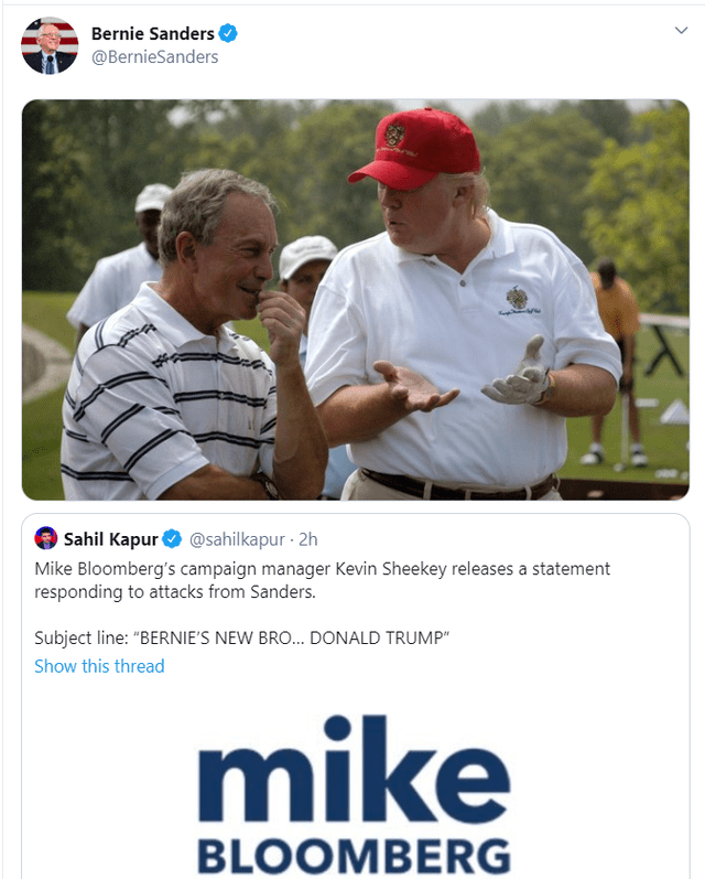 """Photo caption - Bernie Sanders @BernieSanders Sahil Kapur O @sahilkapur - 2h Mike Bloomberg's campaign manager Kevin Sheekey releases a statement responding to attacks from Sanders. Subject line: """"BERNIE'S NEW BRO... DONALD TRUMP"""" Show this thread mike BLOOMBERG"""