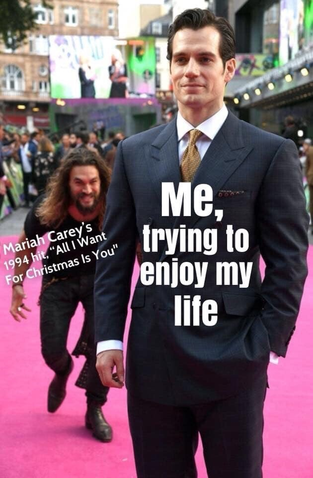 """Suit - Me, trying to enjoy my life Mariah Carey's 1994 hit, """"All I Want For Christmas Is You"""""""