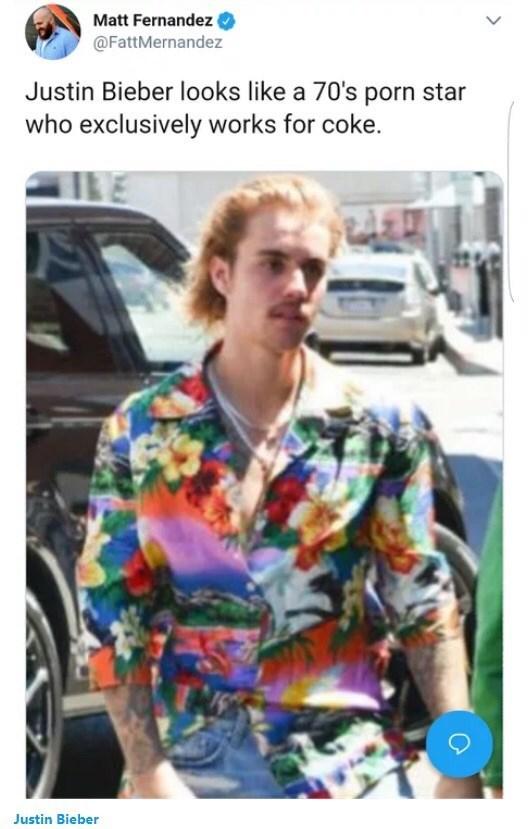 Street fashion - Matt Fernandez @FattMernandez Justin Bieber looks like a 70's porn star who exclusively works for coke. Justin Bieber