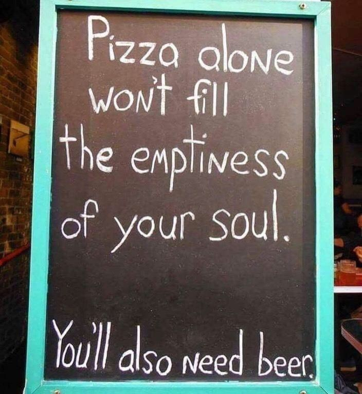 Blackboard - Pizza alone WONT fill the emptivess of your soul. Youll also need beed