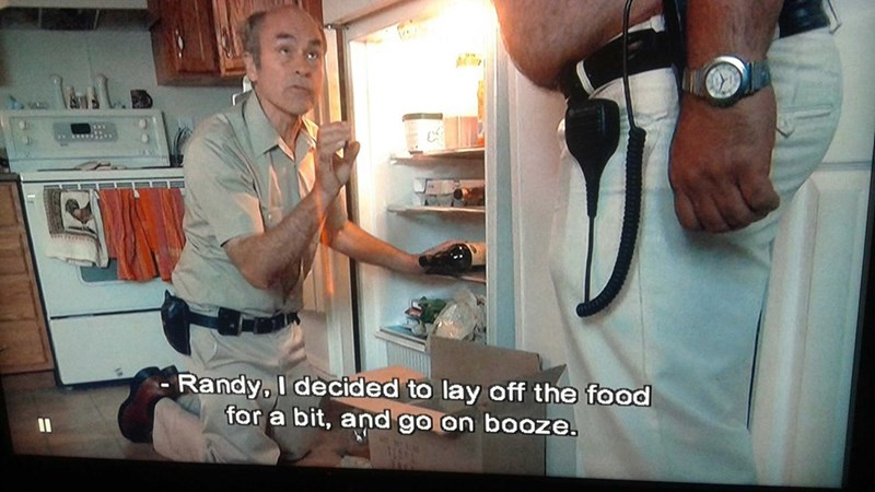 Hand - Randy, I decided to lay off the food for a bit, and go on booze.
