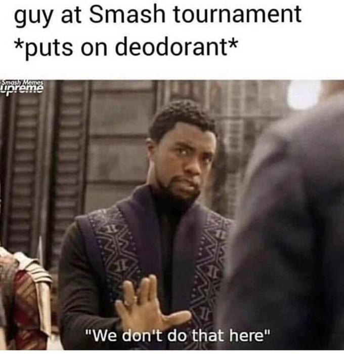 "Photo caption - guy at Smash tournament *puts on deodorant* Smash Memes 11 ""We don't do that here"""