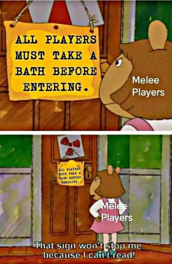 Cartoon - ALL PLAYERS MUST TAKE A BATH BEFORE Melee ENTERING. Players ALL PLAYERS MUST TAKEA BATH BEPORE ENDERING. Melee Players That sign won't stop me. because I can't read!