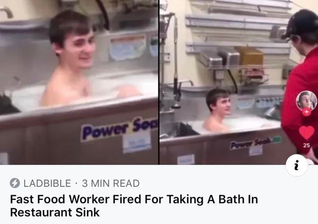 Photo caption - Power Soa Power Soal 25 O LADBIBLE · 3 MIN READ Fast Food Worker Fired For Taking A Bath In Restaurant Sink