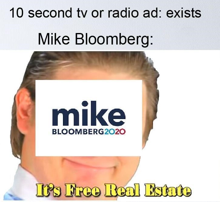 Text - 10 second tv or radio ad: exists Mike Bloomberg: mike BLOOMBERG2020 It's Free Real Estate