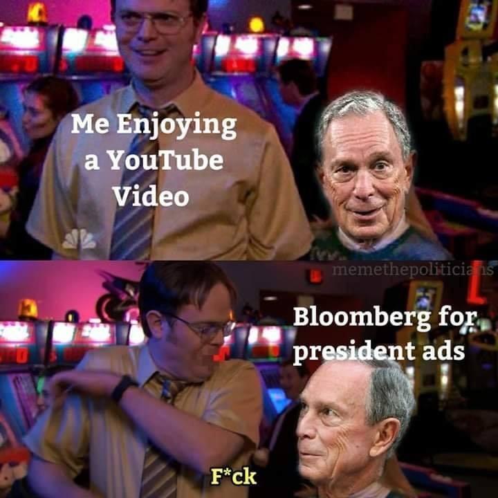 Games - Me Enjoying a YouTube Video memethepoliticia ns Bloomberg for, president ads F*ck