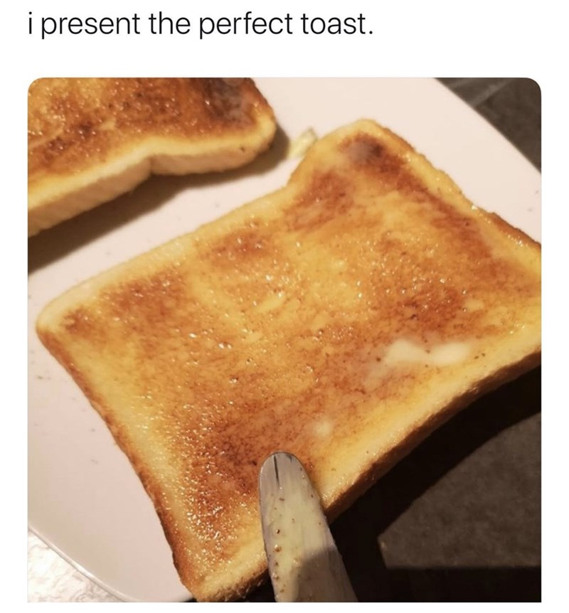 Dish - i present the perfect toast.