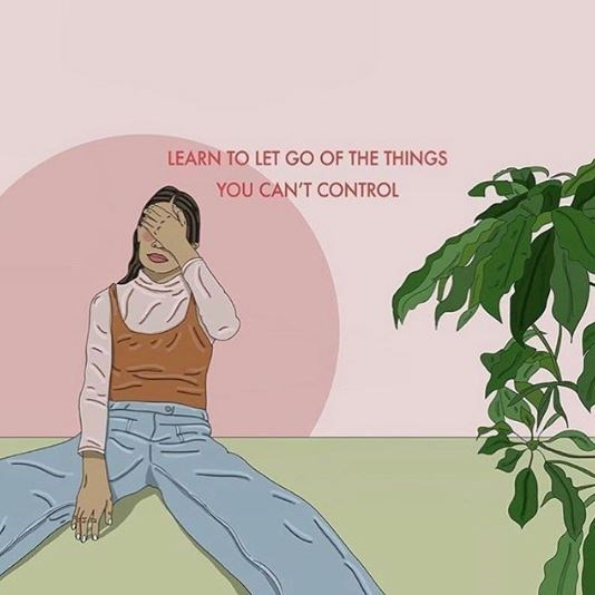 Cartoon - LEARN TO LET GO OF THE THINGS YOU CAN'T CONTROL
