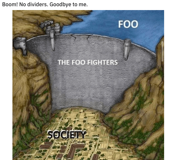 Terrain - Boom! No dividers. Goodbye to me. FOO THE FOO FIGHTERS SOCIETY