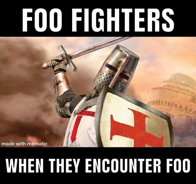 Photo caption - FOO FIGHTERS made with mematic WHEN THEY ENCOUNTER FOO