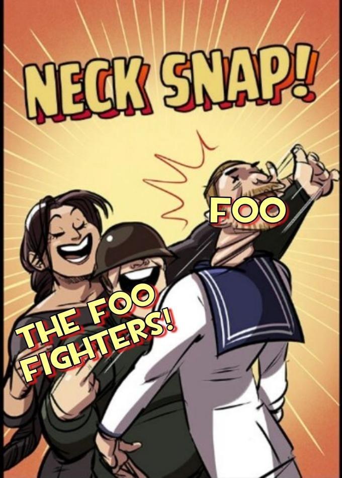 Cartoon - NECK SNAP! FOO THE FOO FIGHTERS!
