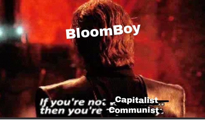 "Photo caption - BloomBoy If you're noi ""Capitalist then you're Communist"