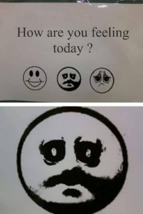 Face - How are you feeling today ?