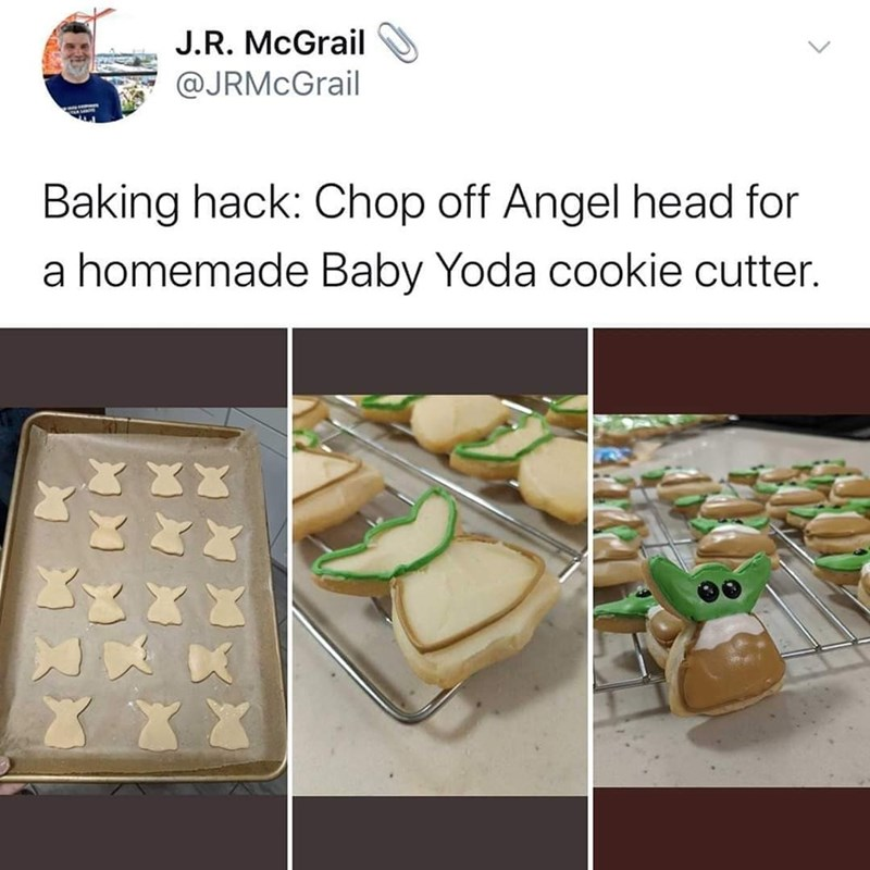 Food - J.R. McGrail @JRMcGrail Baking hack: Chop off Angel head for a homemade Baby Yoda cookie cutter.