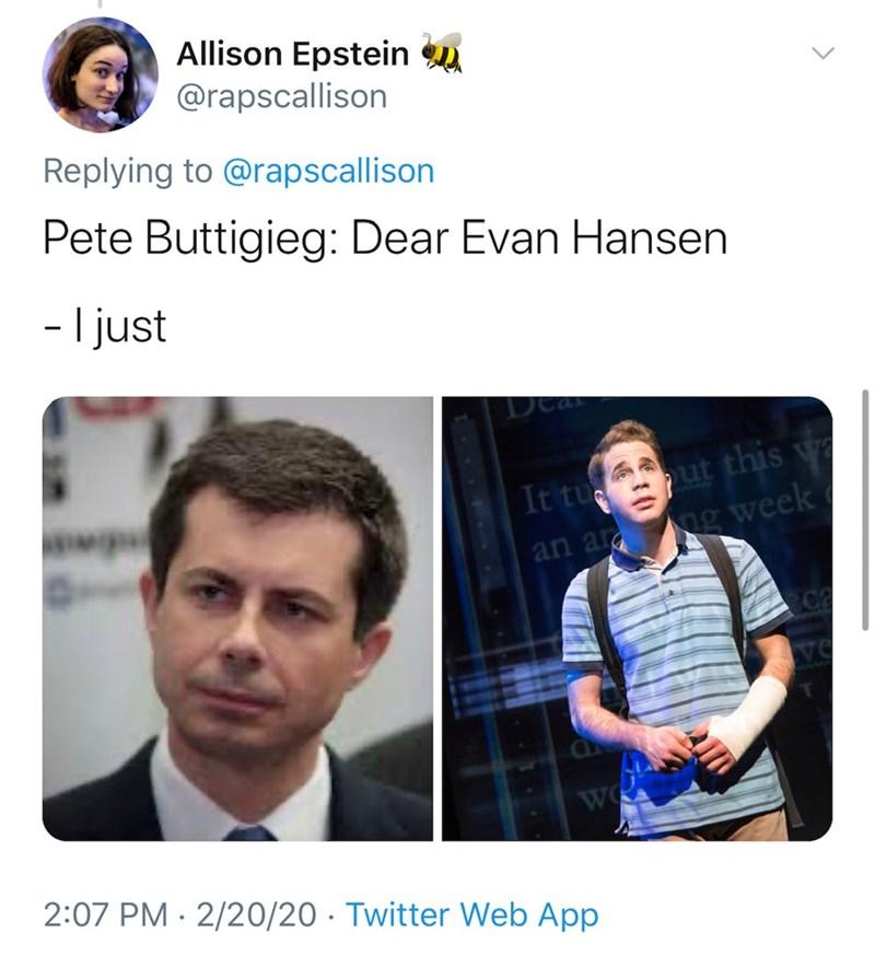 Product - Allison Epstein @rapscallison Replying to @rapscallison Pete Buttigieg: Dear Evan Hansen - I just Dea It tu ut this w an ar ng week 2:07 PM · 2/20/20 · Twitter Web App