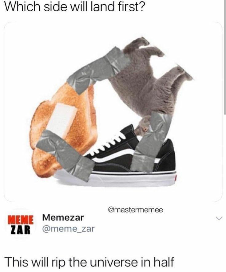 Footwear - Which side will land first? @mastermemee MEME Memezar ZAR @meme_zar This will rip the universe in half