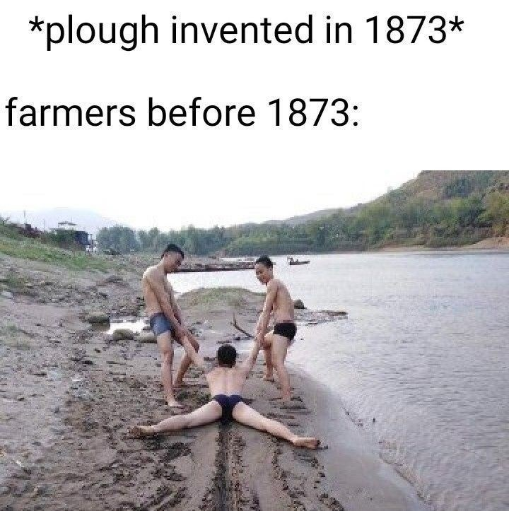 Water - *plough invented in 1873* farmers before 1873: