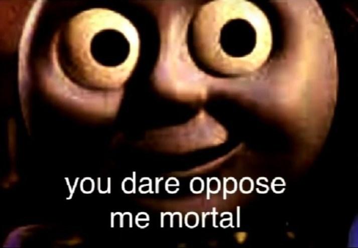 Facial expression - you dare oppose me mortal
