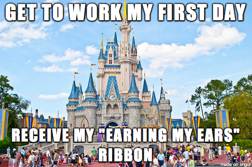 """Walt disney world - GET TO WORK MY FIRST DAY RECEIVE MY EARNING MY EARS"""" RIBBON made'on imngur"""