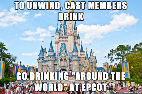 """Walt disney world - TO UNWIND, CAST MEMBERS DRINK GO DRINKING """"AROUND THE WORLD AT EPCOT made 'on imgur-"""