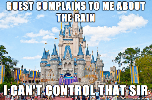 Walt disney world - GUEST COMPLAINS TO ME ABOUT THE RAIN I CAN'T CONTROL THAT SIR made'on imgur